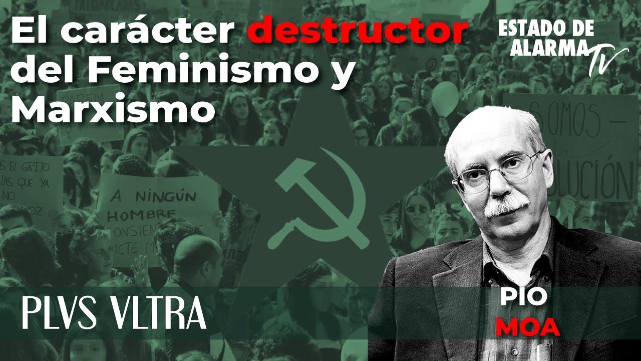 Plus Ultra con Pío Moa: El carácter destructor del Feminismo y Marxismo