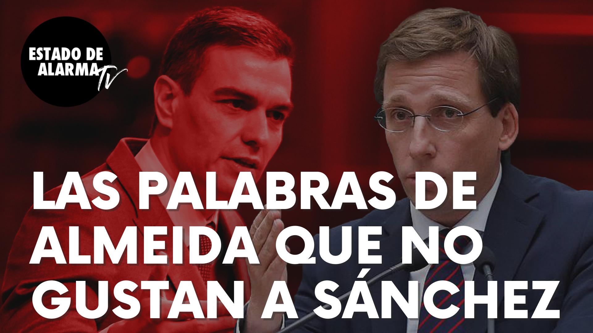 """Las palabras de José Luis Martínez-Almeida que no gustan a Pedro Sánchez: """"Se puede vencer…"""""""