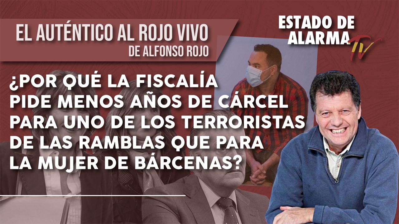 ¿Por qué la FISCALÍA pide MENOS AÑOS de CÁRCEL para uno de los TERRORISTAS de las RAMBLAS que para la MUJER de BÁRCENAS?