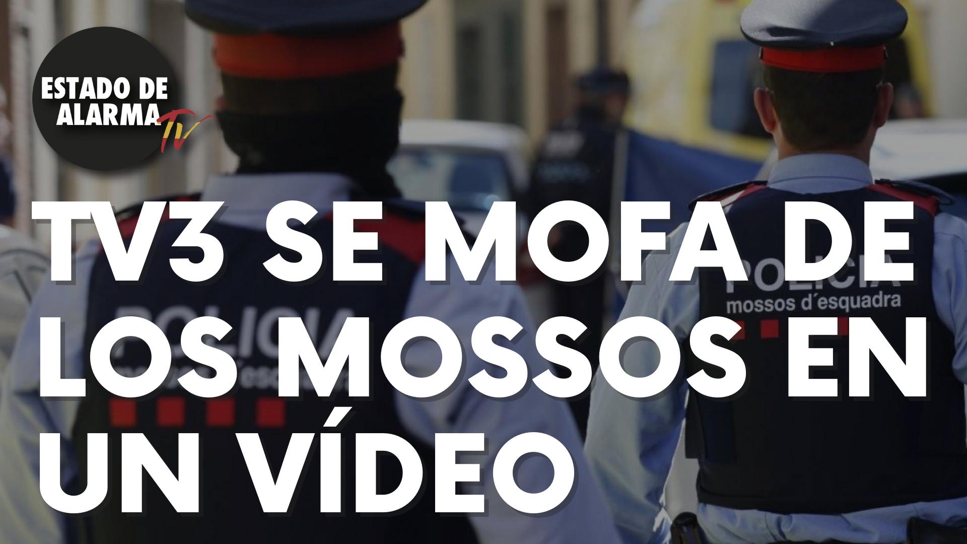 TV3 se mofa de los Mossos en un bochornoso vídeo