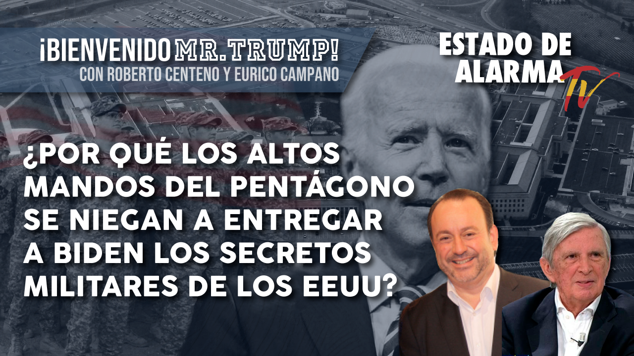 BIENVENIDO MR. TRUMP ¿Por qué los ALTOS MANDOS del PENTÁGONO se NIEGAN a ENTREGAR a BIDEN los SECRETOS MILITARES de los EEUU- Roberto Centeno