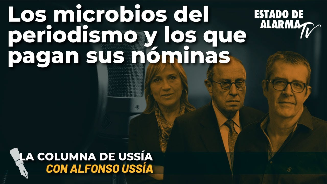 La columna de Alfonso Ussía: Los microbios del periodismo y los que pagan sus nóminas
