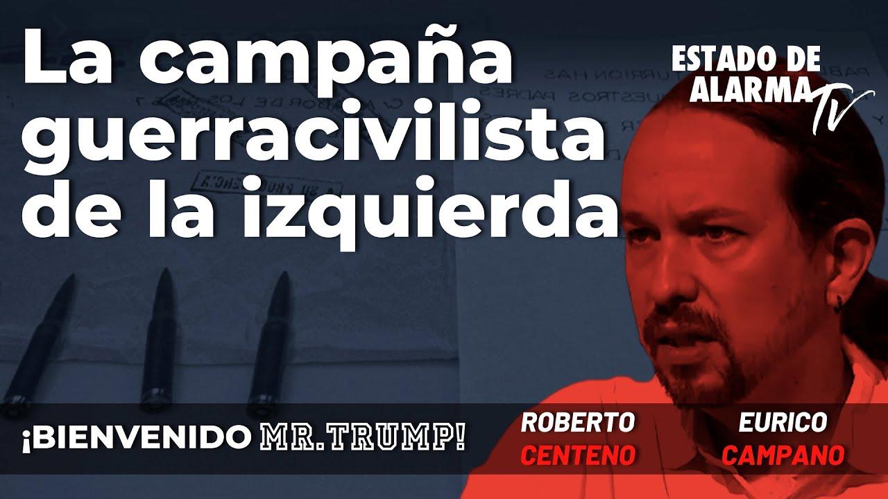 Bienvenido Mr  Trump: La campaña guerracivilista de la izquierda; Roberto Centeno, Eurico Campano