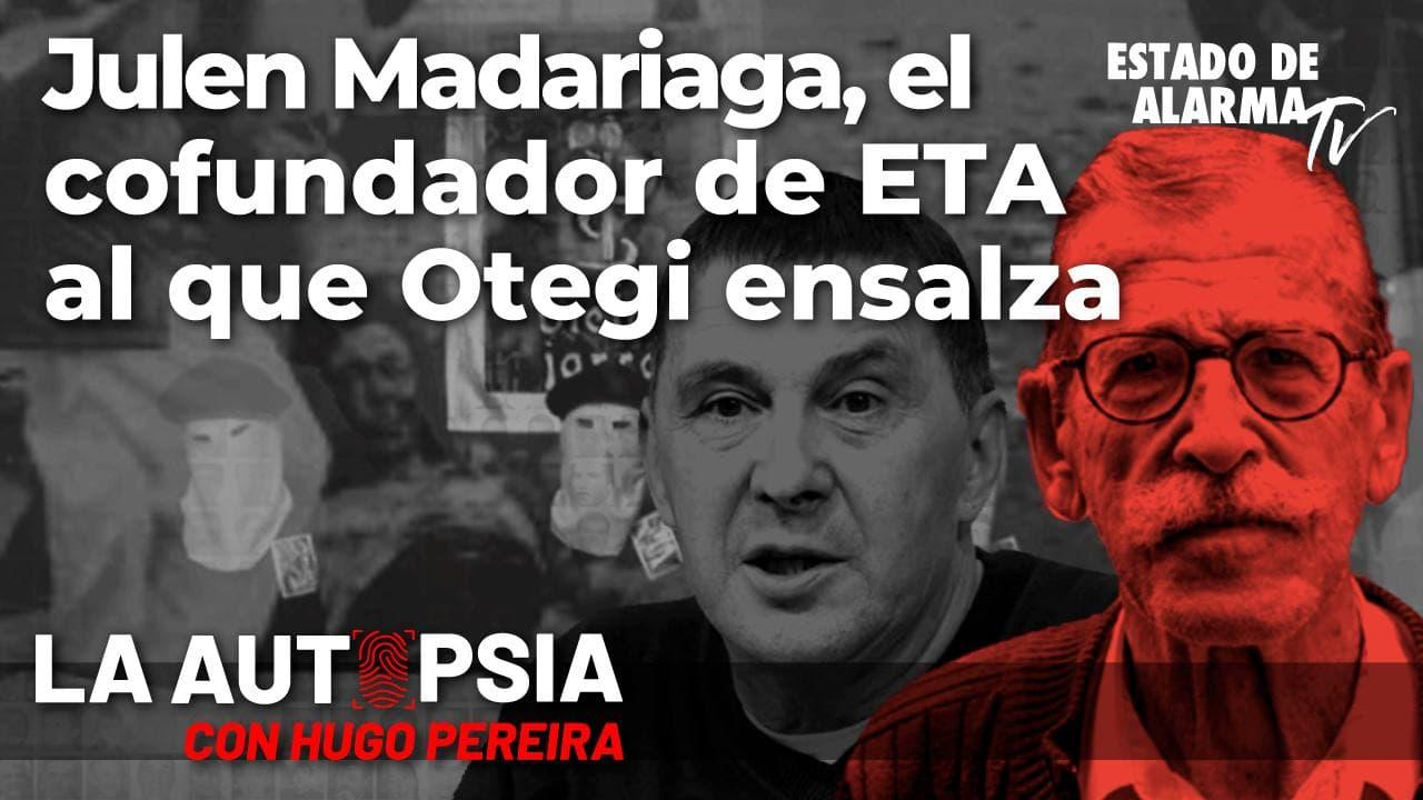 Julen Madariaga, el cofundador de ETA al que Otegui ensalza; Directo con Hugo Pereira