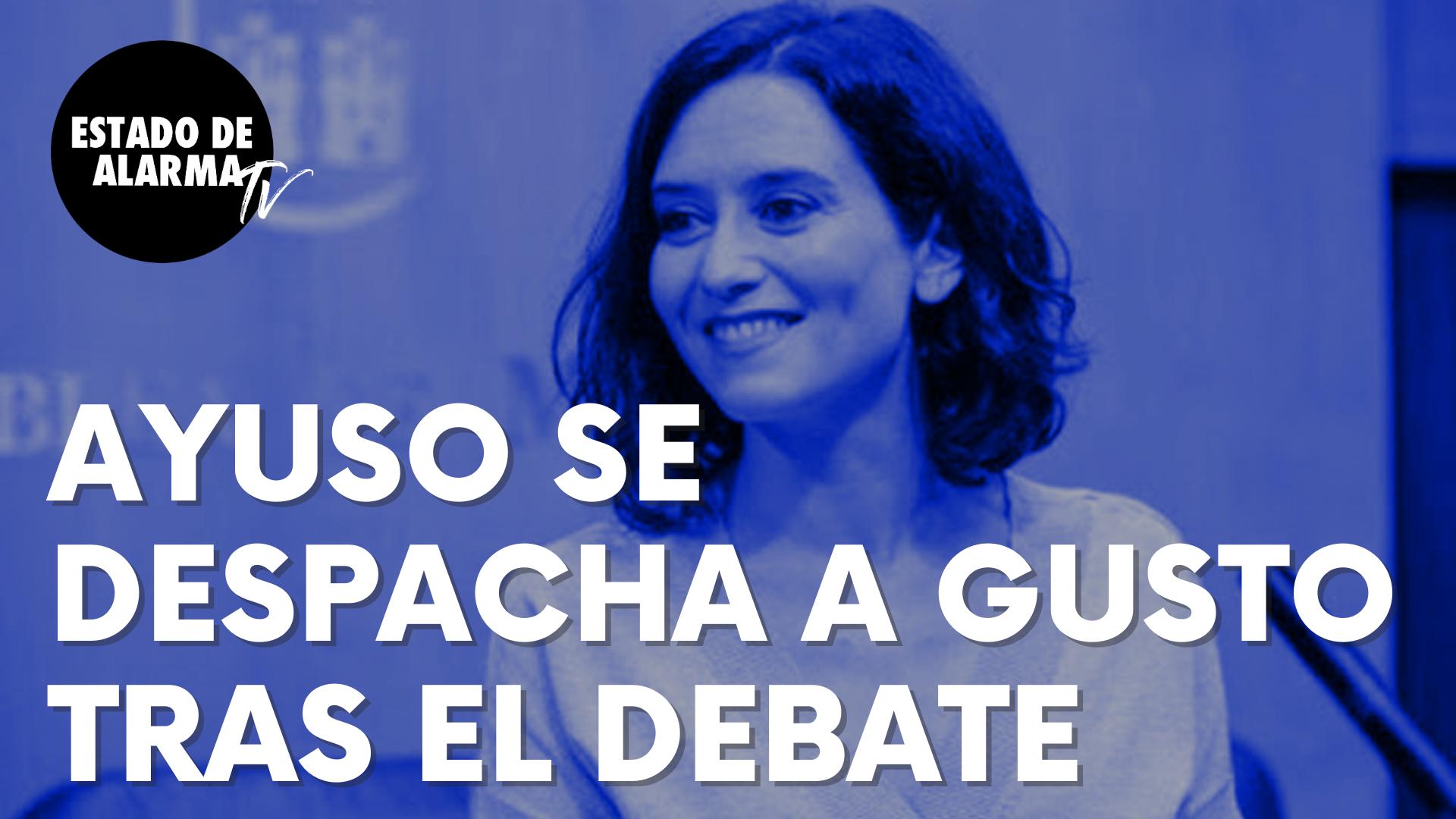 """Isabel Díaz Ayuso se ha despachado a gusto tras el debate del 4-M: """"Caretas fuera…"""""""