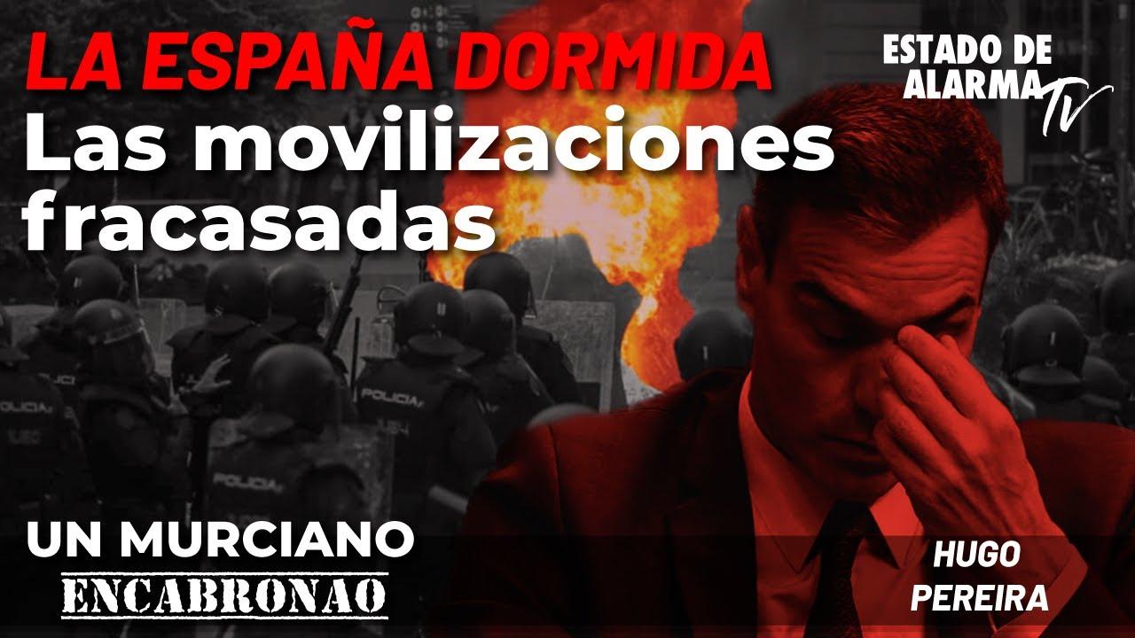 Un Murciano Encabronao: La España dormida. Las movilizaciones fracasadas. Directo con Hugo Pereira
