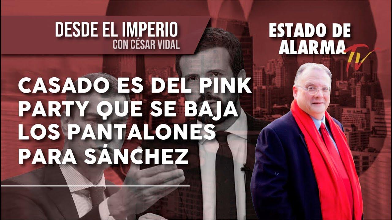 CASADO es del PINK PARTY que se BAJA LOS PANTALONES para SÁNCHEZ