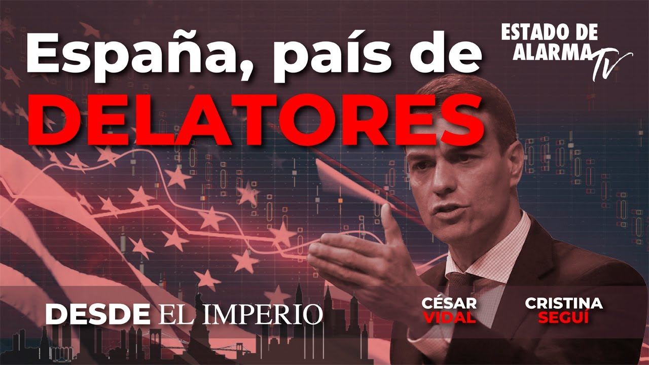 Desde el Imperio, con César Vidal  España, país de delatores