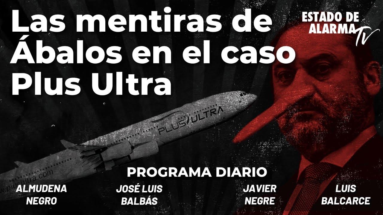Las mentiras de Ábalos en el caso Plus Ultra; Directo con Negre, Balbás, Balcarce, Almudena Negro