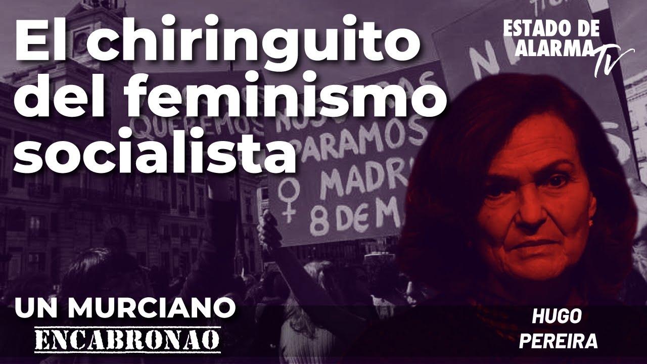 Un Murciano Encabronao: El Chiringuito del feminismo socialista - Directo con Hugo Pereira