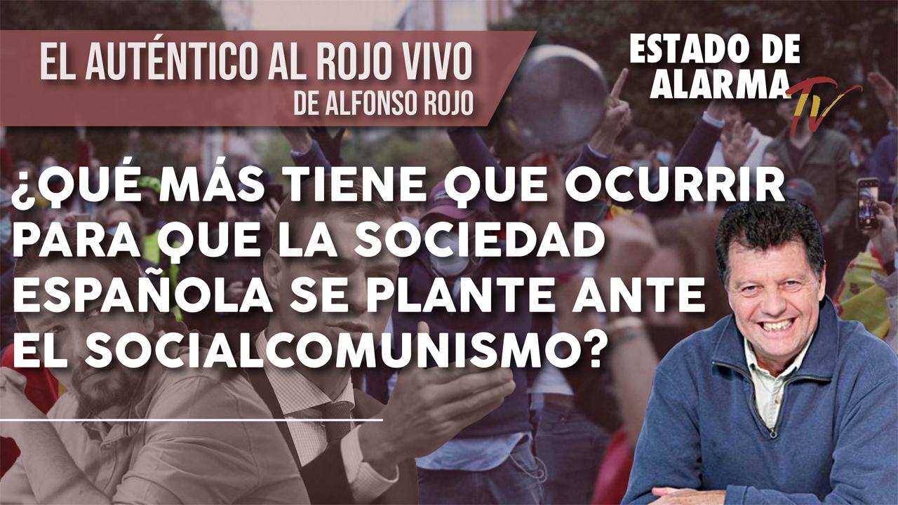 Al ROJO VIVO: ¿Qué más tiene QUE OCURRIR PARA que la SOCIEDAD ESPAÑOLA se PLANTE ante el SOCIALCOMUNISMO?