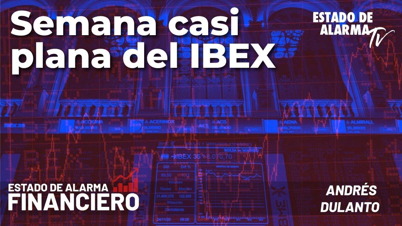 EDA Financiero: Semana casi plana del IBEX; En Directo con Andrés Dulanto