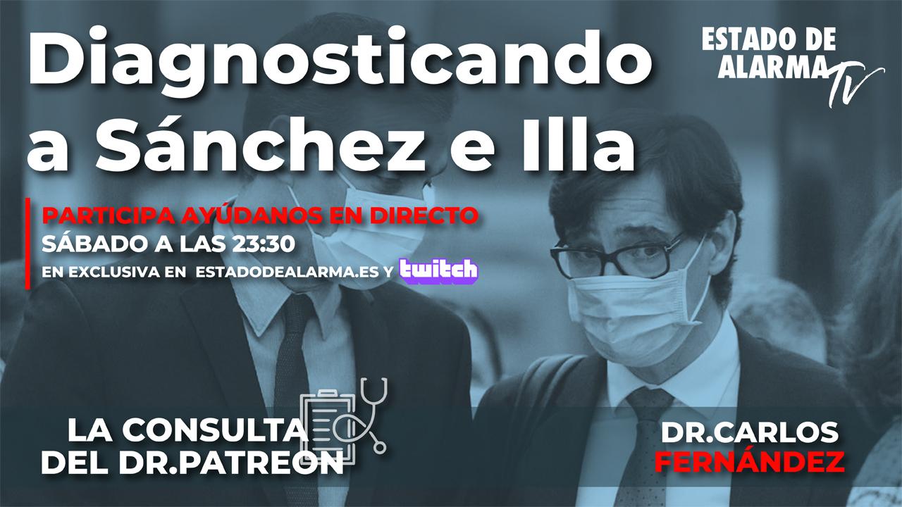 La Consulta del Dr. Patreon: Diagnosticando a Sánchez e Illa, con el Doctor Carlos Fernández