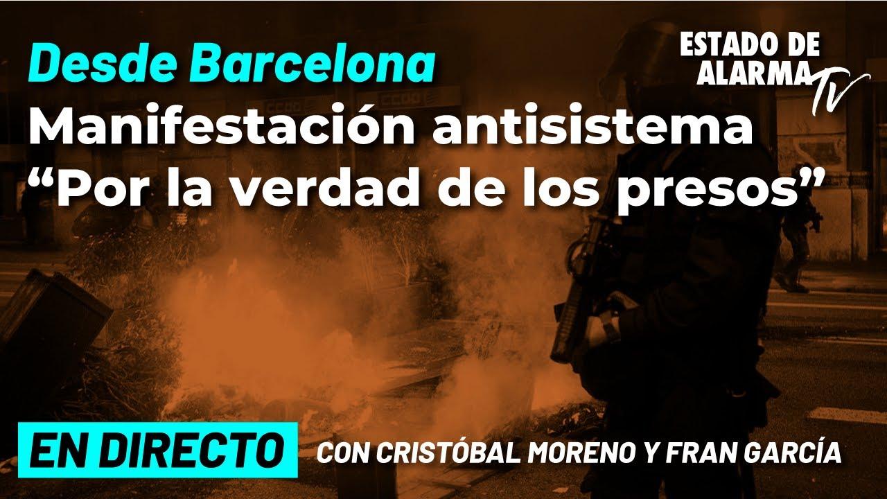 DIRECTO | Desde Barcelona manifestación antisistema