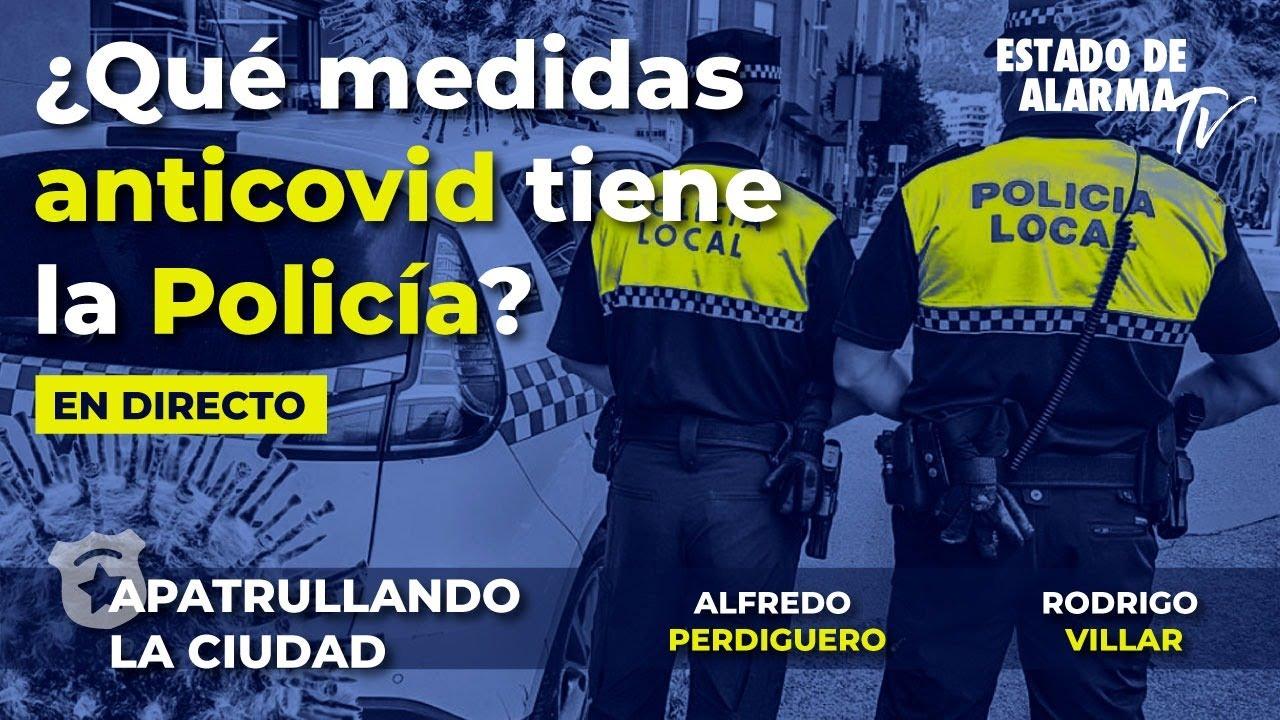 En Directo Apatrullando la ciudad: ¿Qué medidas anticovid tiene la Policía? Alfredo Perdiguero