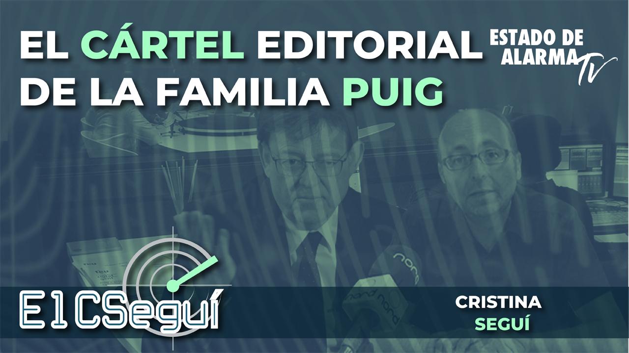 En DIRECTO: El CSEGUÍ con CRISTINA SEGUÍ. El CÁRTEL editorial de la FAMILIA PUIG