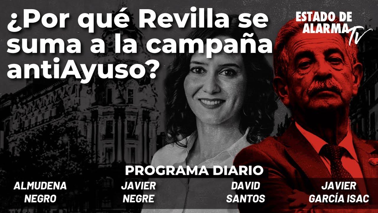 ¿Por qué Revilla se suma a la campaña antiAyuso? Directo con Negre, Almudena Negro, Isac, Santos