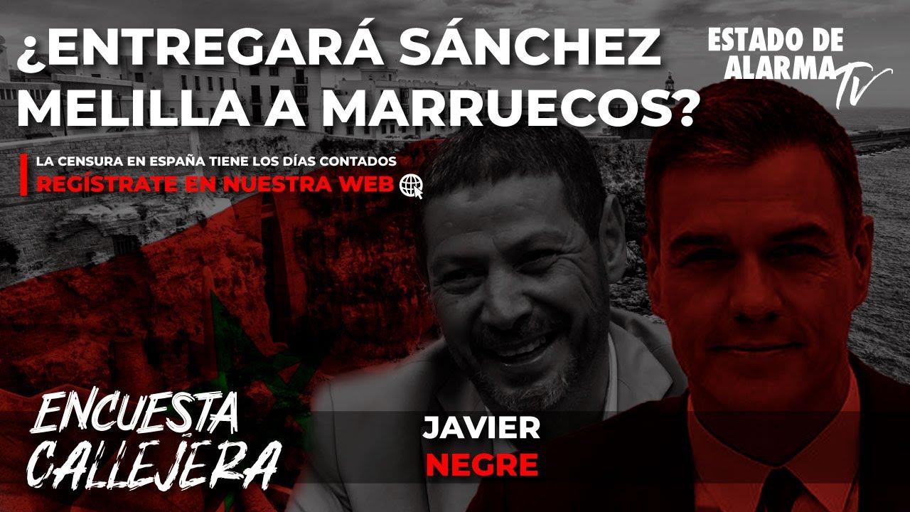 Encuesta Callejera ¿Entregará Sánchez Melilla a Marruecos. Hablan los melillenses, Javier Negre