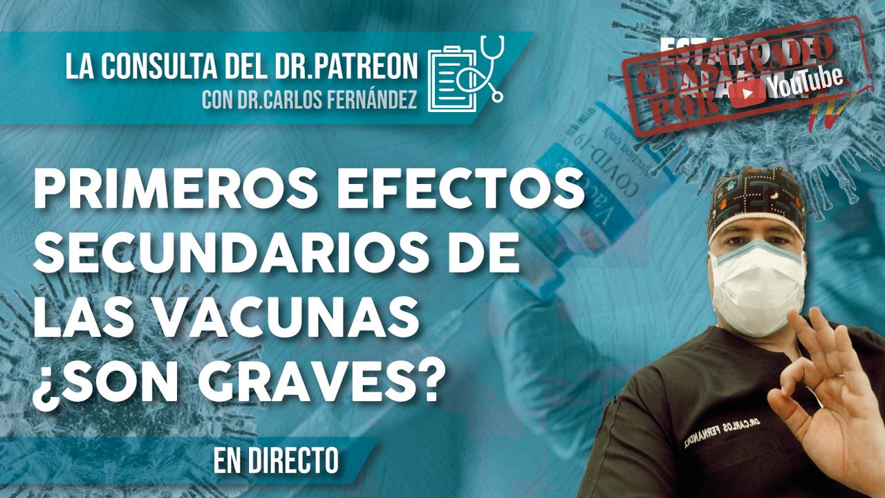 Primeros EFECTOS SECUNDARIOS de las VACUNAS, ¿son GRAVES? La Consulta del Dr.Patreon