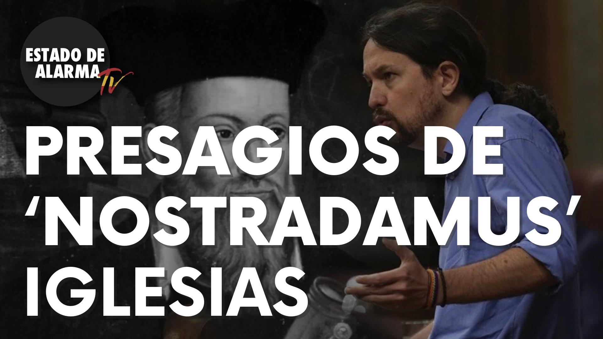 Los presagios de Pablo 'Nostradamus' Iglesias