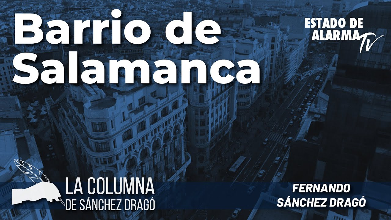 La columna de Sánchez Dragó: Barrio de Salamanca