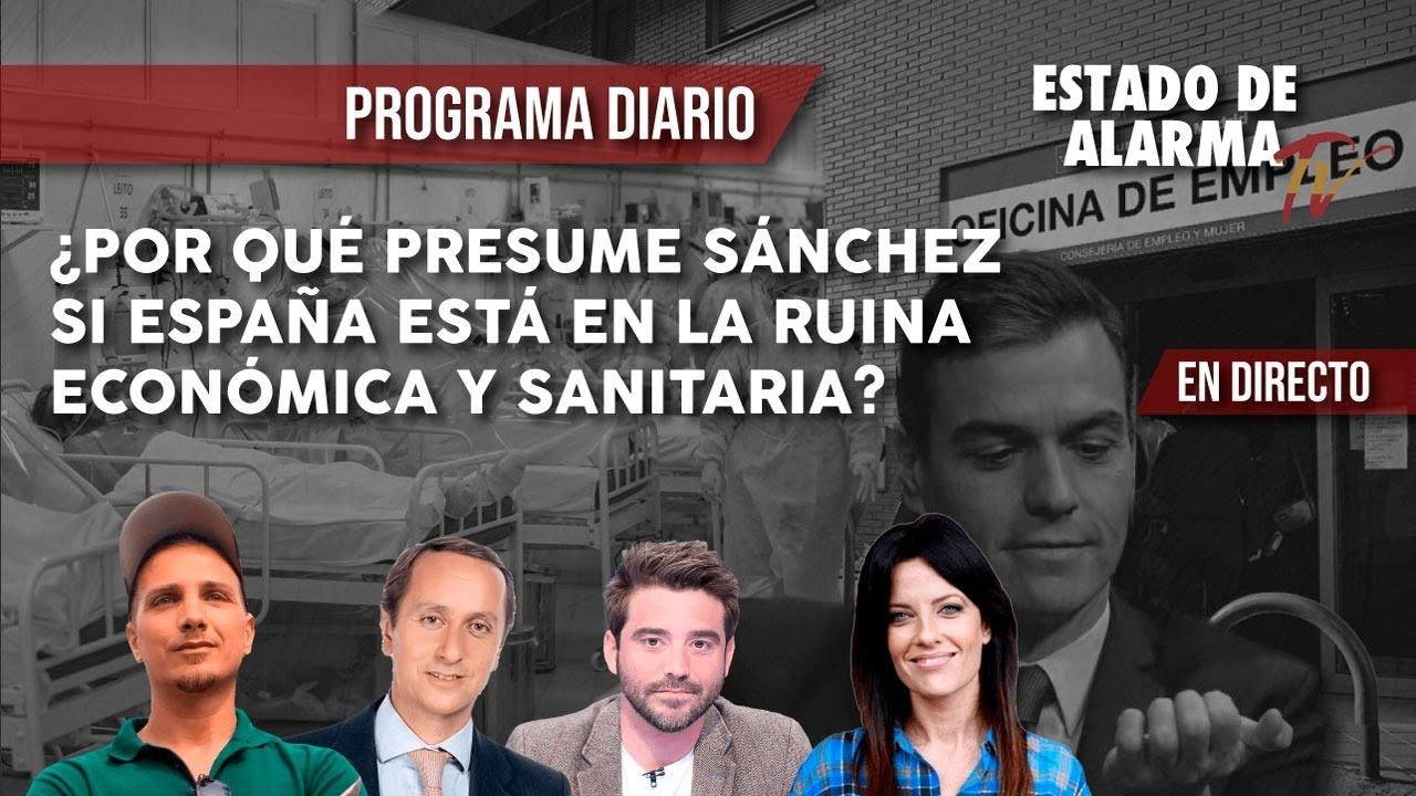 EN DIRECTO: ¿Por qué PRESUME SÁNCHEZ si ESPAÑA ESTÁ en la RUINA ECONÓMICA y SANITARIA?