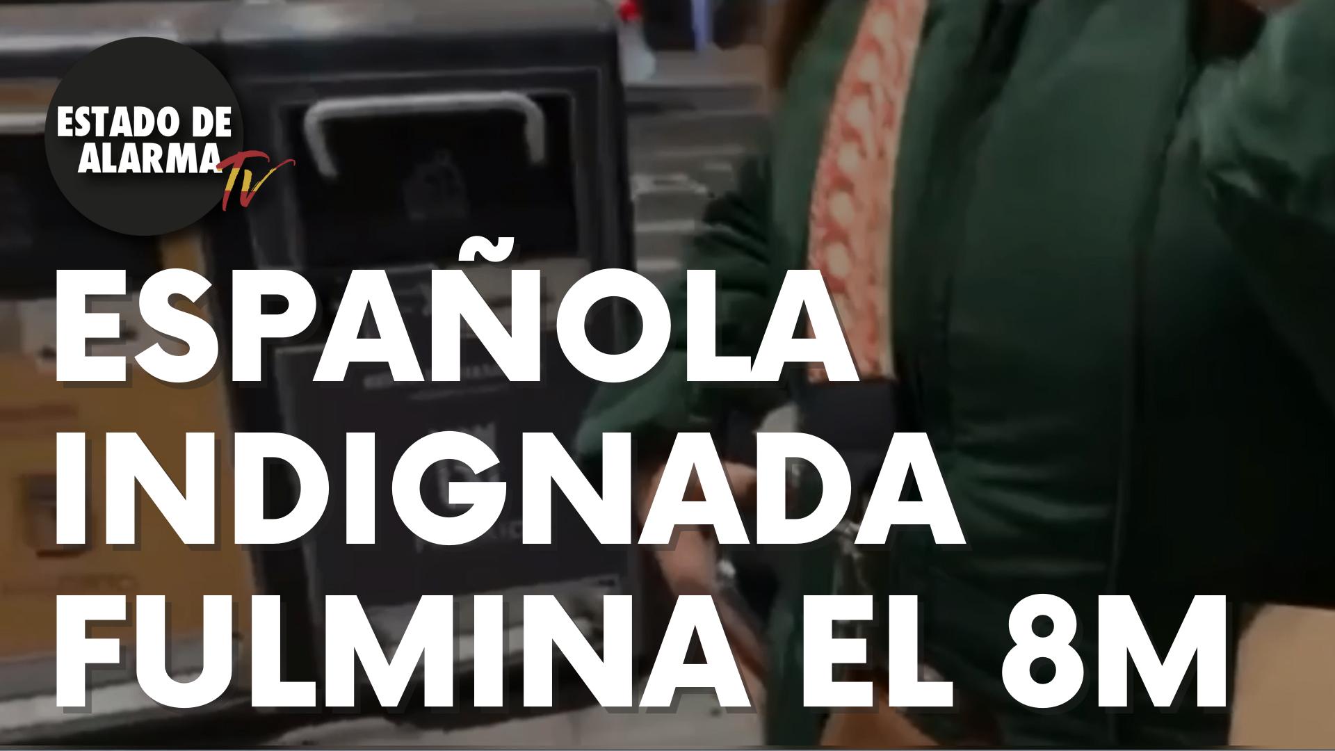 Una española indignada fulmina el 8M