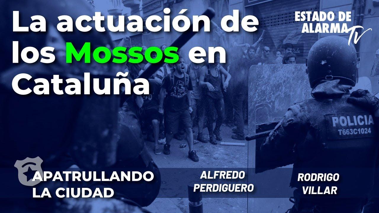 Apatrullando la Ciudad: La reacción de los mossos en Cataluña, con  Alfredo Perdiguero, R Villar