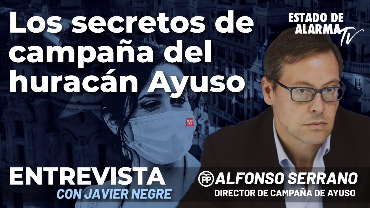 Entrevista a Alfonso Serrano: Los secretos de campaña del huracán Ayuso; Directo con Javier Negre