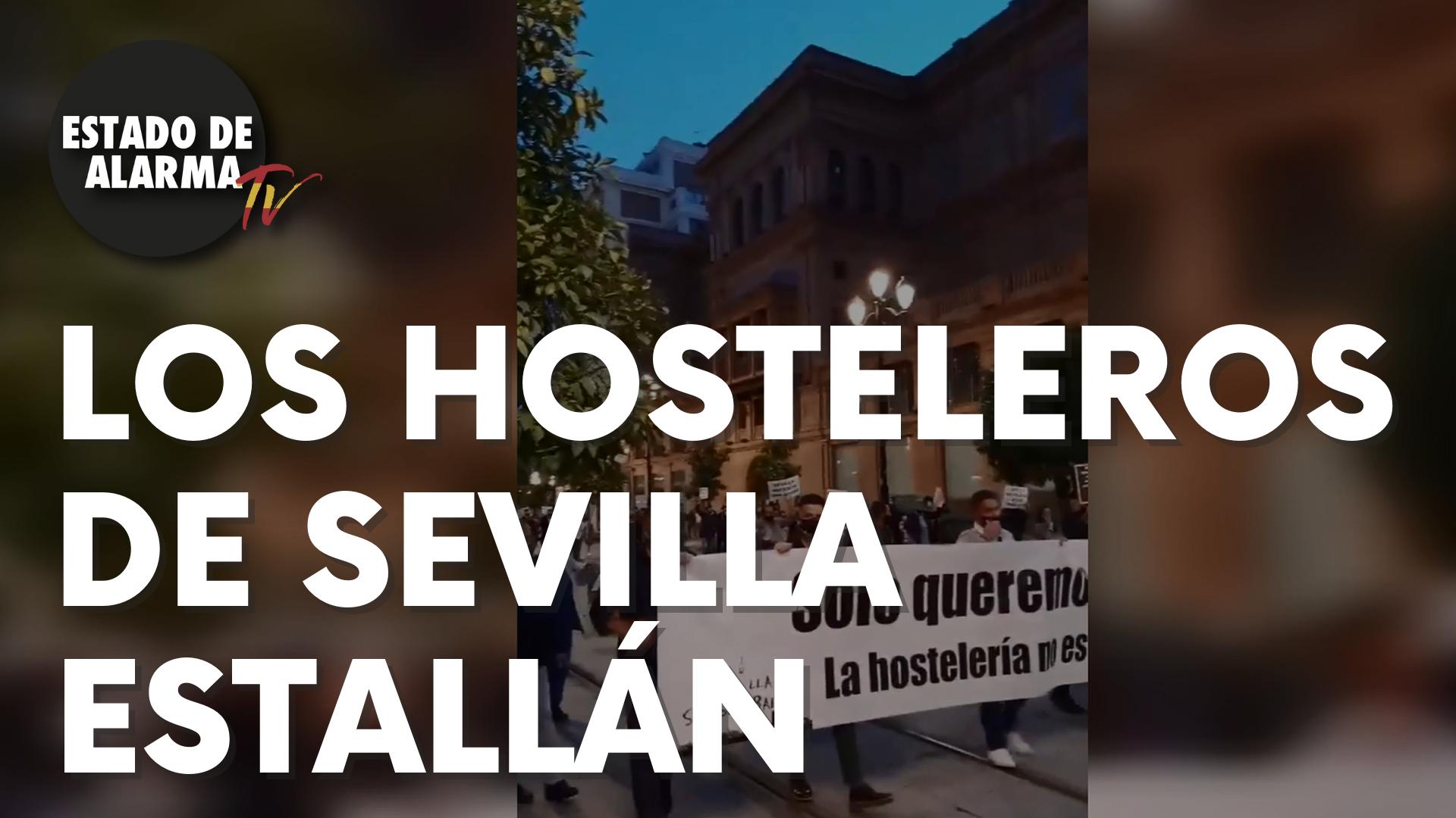 """Los hosteleros de Sevilla estallan contra el Gobierno: """"Queremos trabajar"""""""