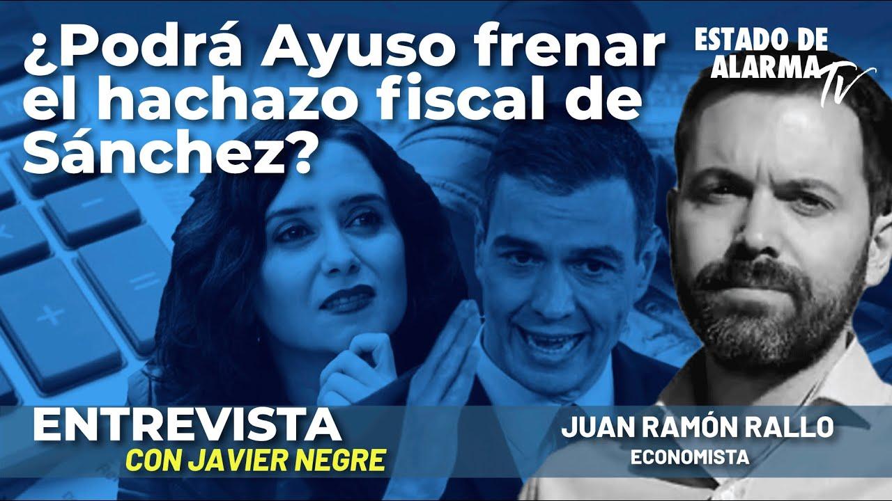 Entrevista a Juan Ramón Rallo: ¿Podrá Ayuso frenar el hachazo fiscal de Sánchez? con Javier Negre