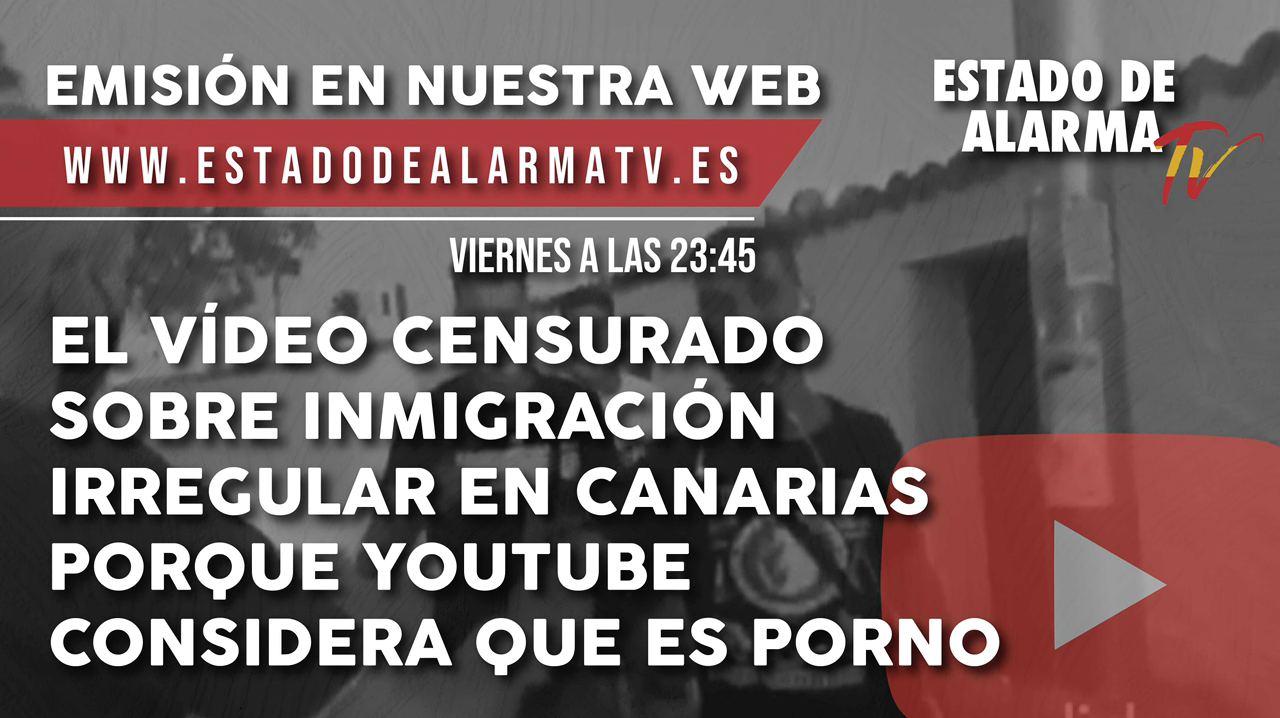 El vídeo censurado sobre inmigración irregular en Canarias porque Youtube considera que es porno