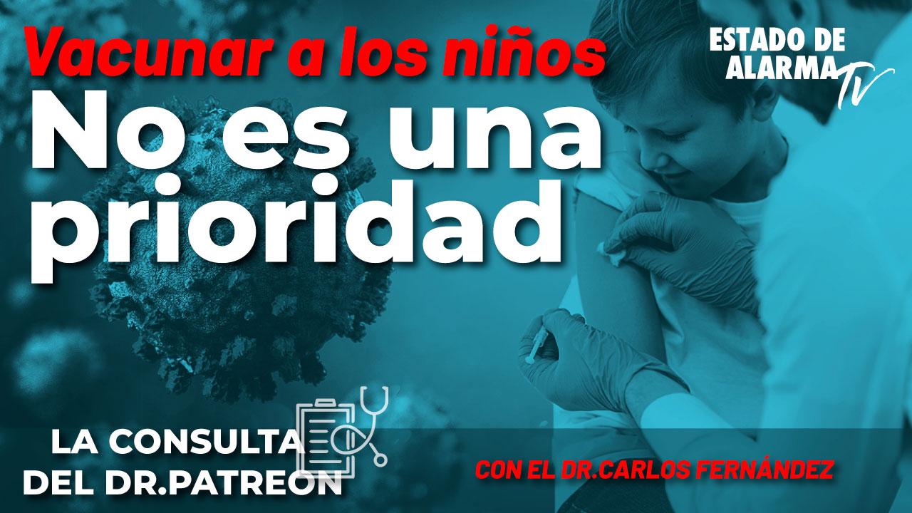 La consulta del Dr. Patreon: Vacunar a los niños no es una prioridad, con el Dr. Carlos Fernández