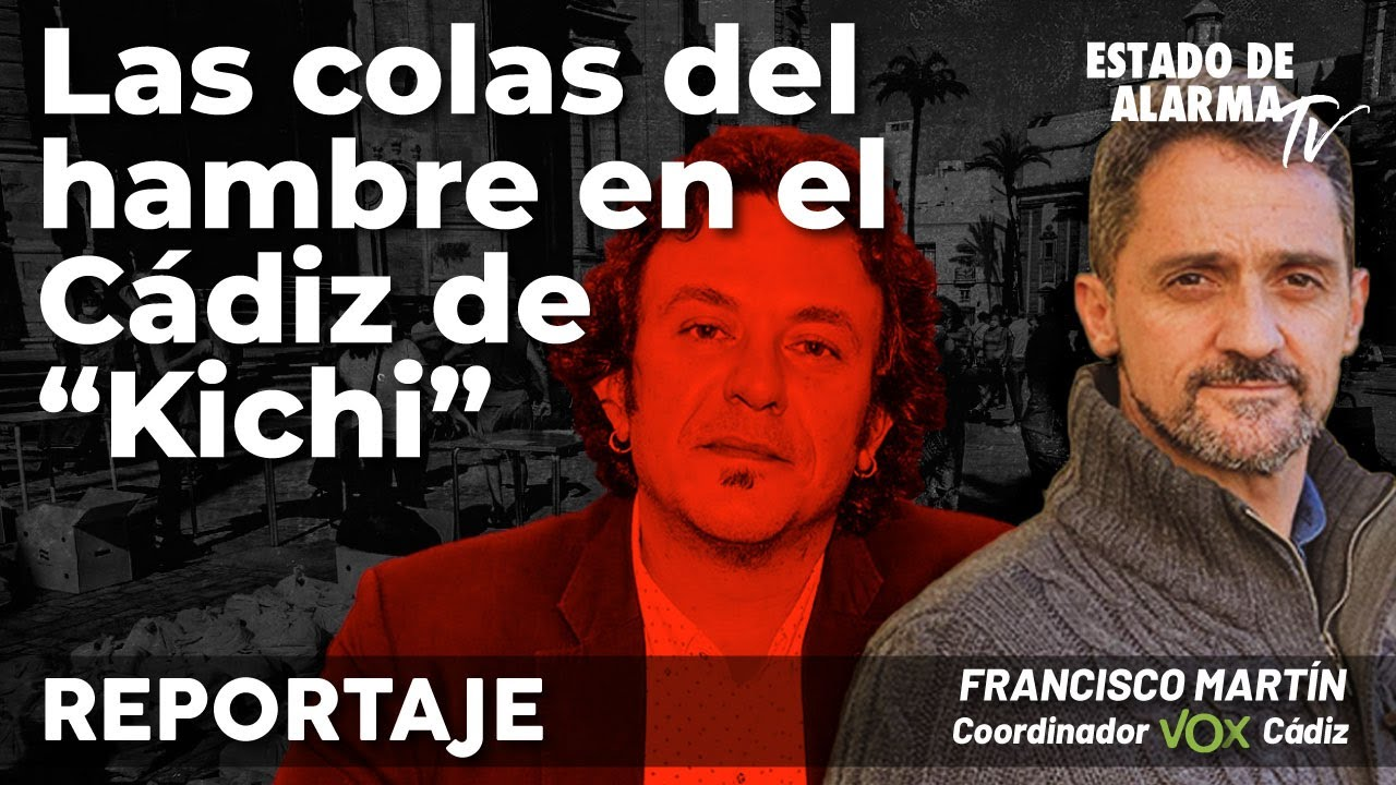 Reportaje  Las colas del hambre en el Cádiz de 'Kichi', con Francisco Martín Coordinador de Vox Ca