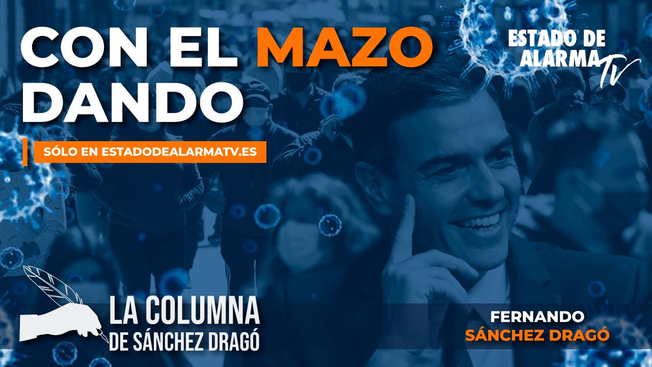 Con el MAZO DANDO, La Columna de Sánchez Dragó