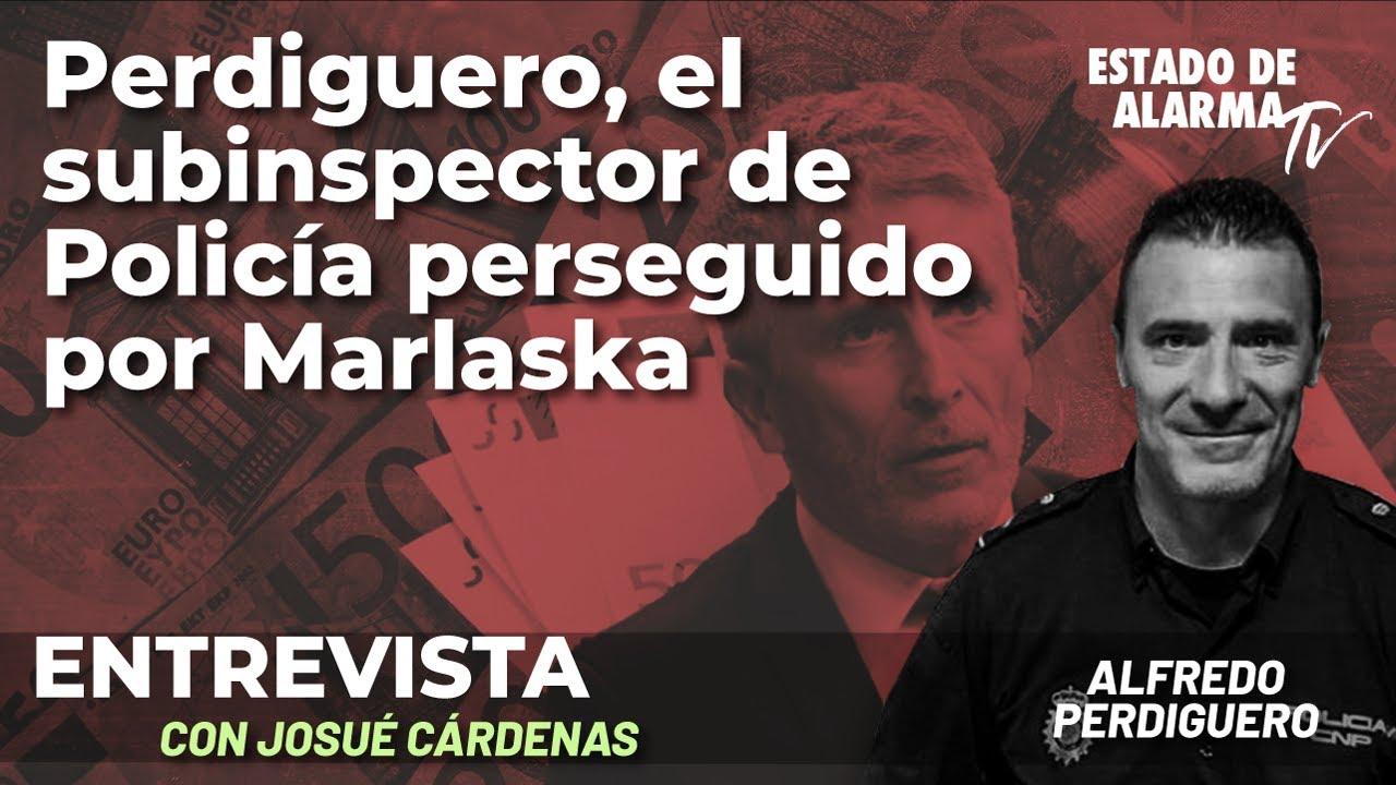 Entrevista: Perdiguero, el subinspector de Policía perseguido por Marlaska; con Josué Cárdenas