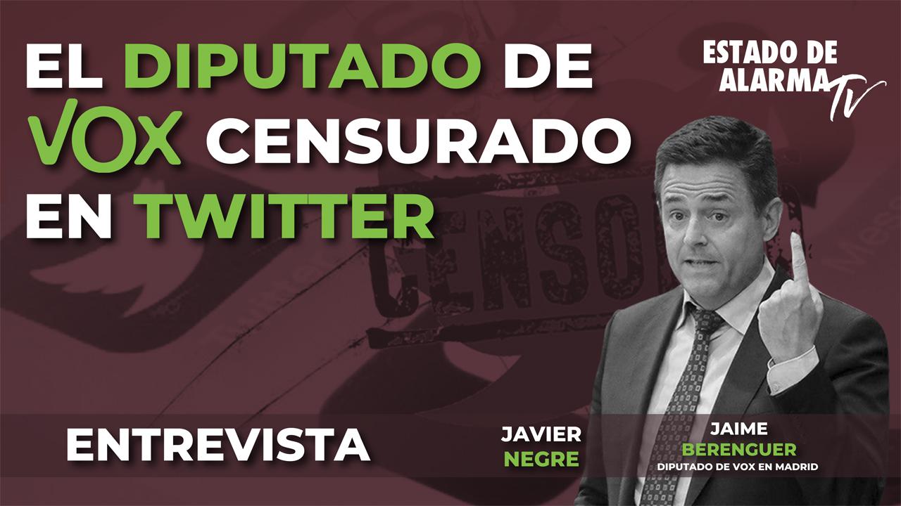 ENTREVISTA a JAIME de BERENGUER, el DIPUTADO de VOX CENSURADO en TWITTER