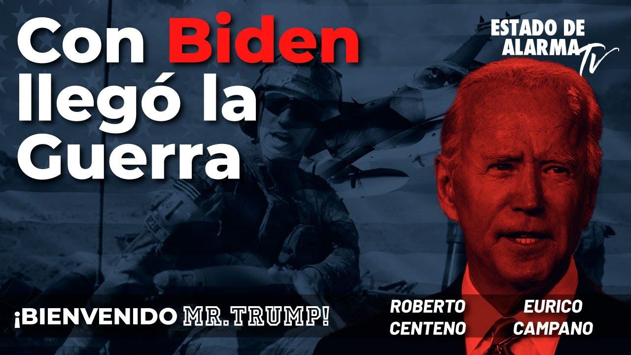 Bienvenido Mr. Trump: Con Biden llegó la Guerra, con Roberto Centeno y Eurico Campano
