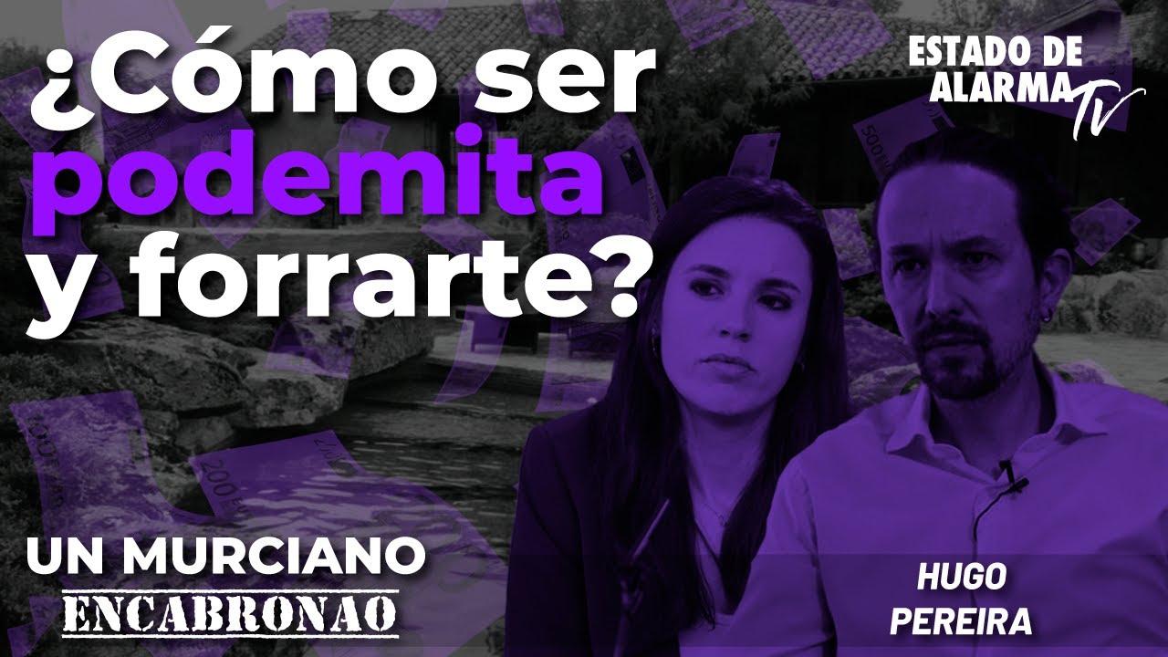 En Directo Un Murciano Encabronao: ¿Cómo ser podemita y forrarte?; con Hugo Pereira