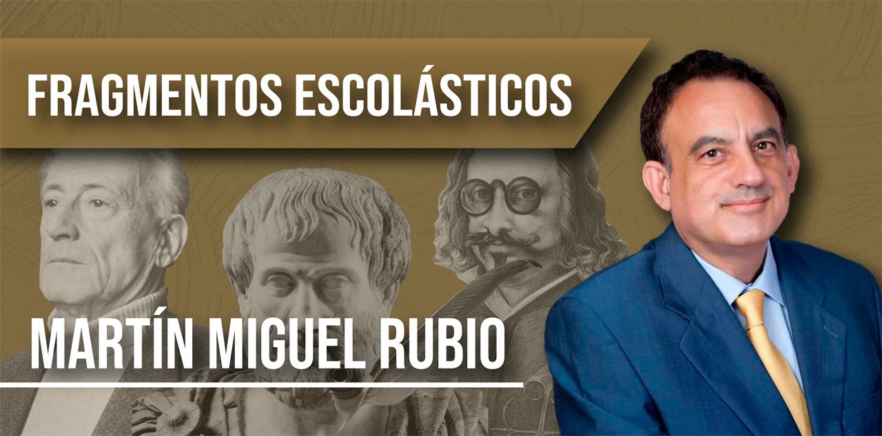 Fragmentos Escolásticos de Martín Miguel Rubio