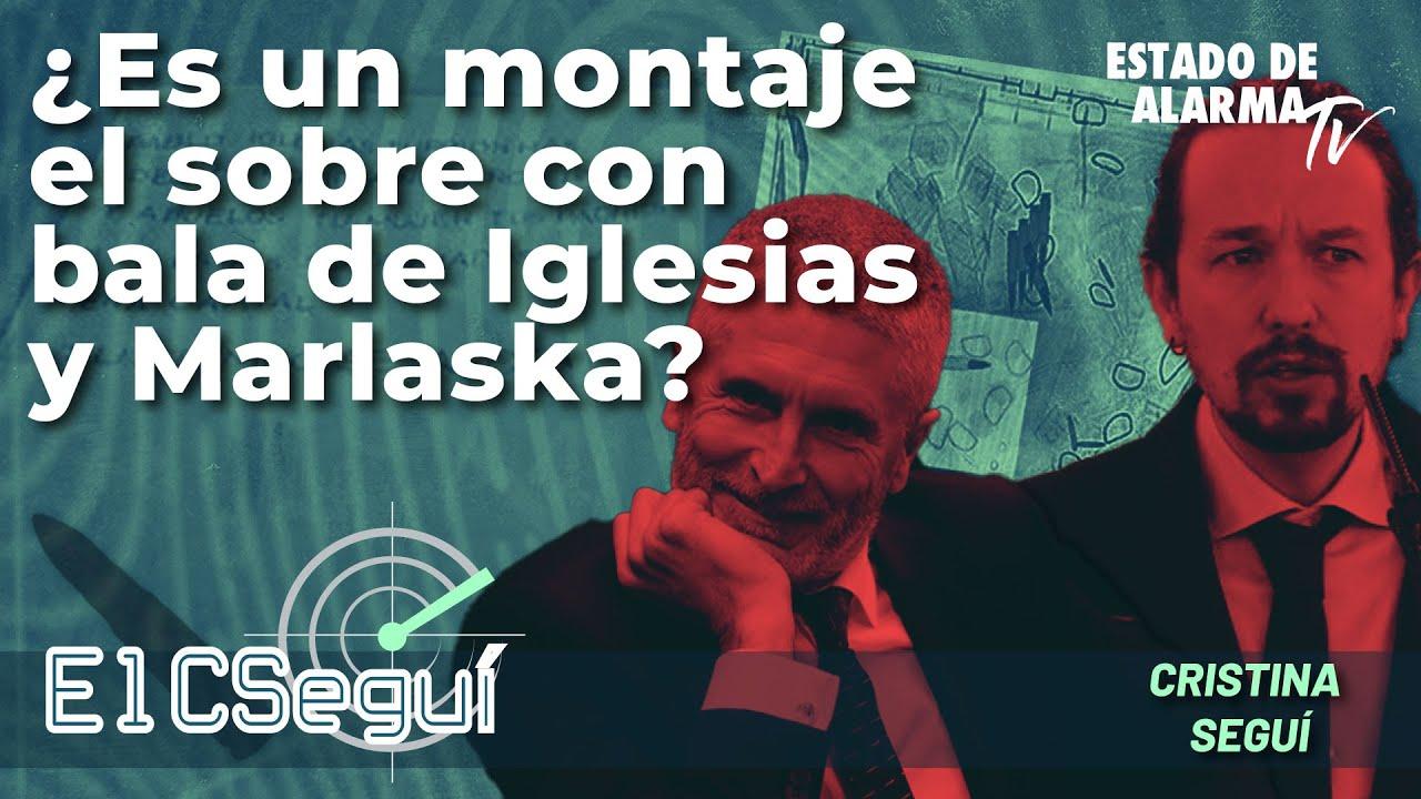 El CSEGUÍ: ¿Es un montaje el sobre con bala de Iglesias y Marlaska? Con Cristina Seguí