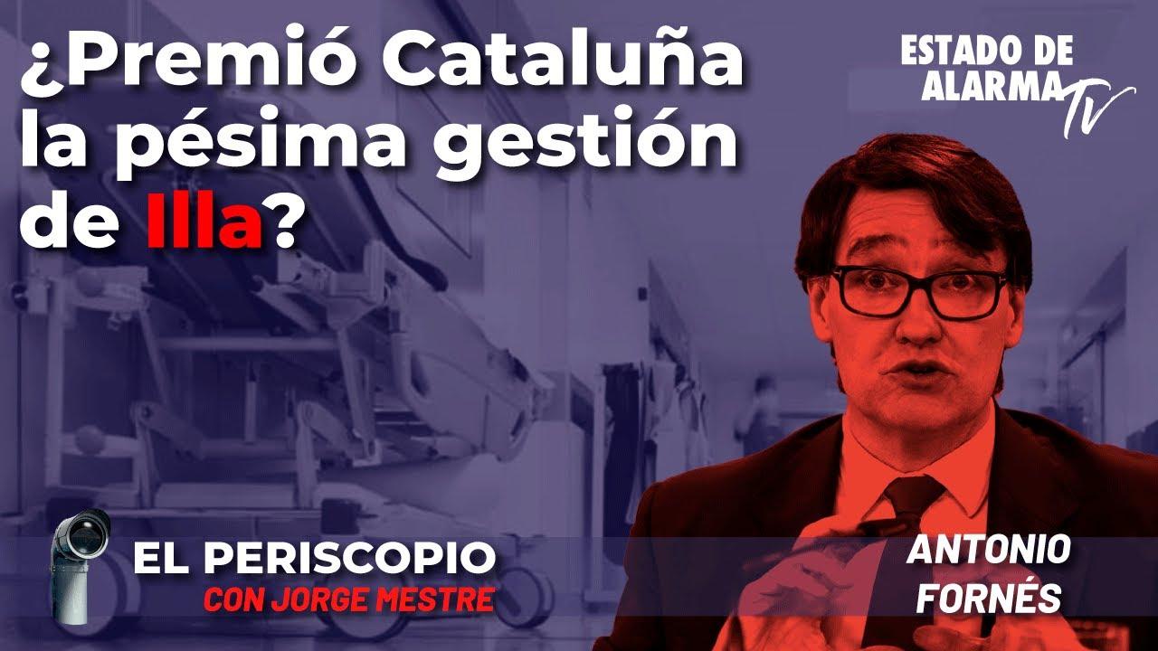 El Periscopio con Jorge Mestre: ¿Premió Cataluña la pésima gestión de Illa? Antonio Fornés