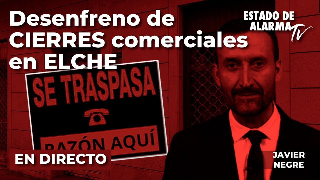 DIRECTO: DESENFRENO de cierres comerciales en ELCHE