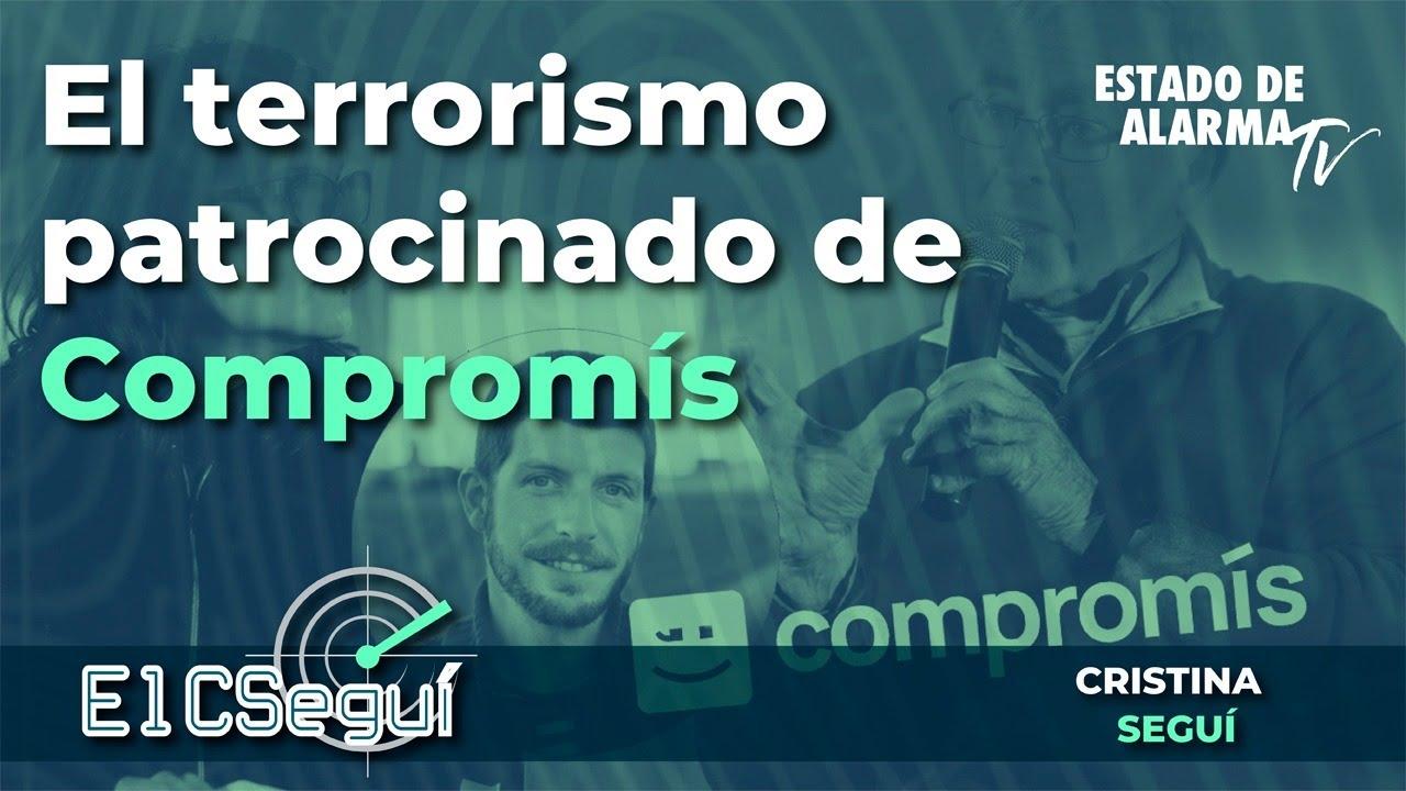 En Directo el CSEGUÍ con Cristina Seguí: El terrorismo patrocinado de Compromís