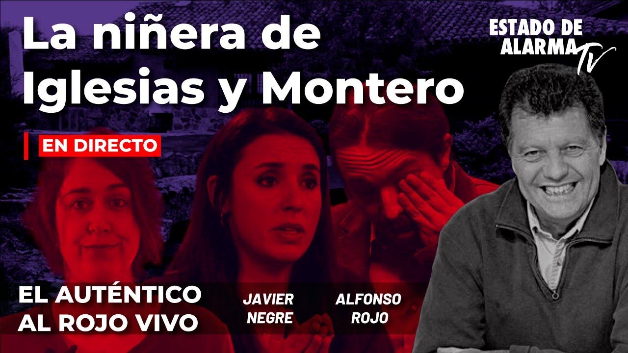 En Directo El Auténtico Al Rojo Vivo: La niñera de Iglesias y Montero, Javier Negre, Alfonso Rojo