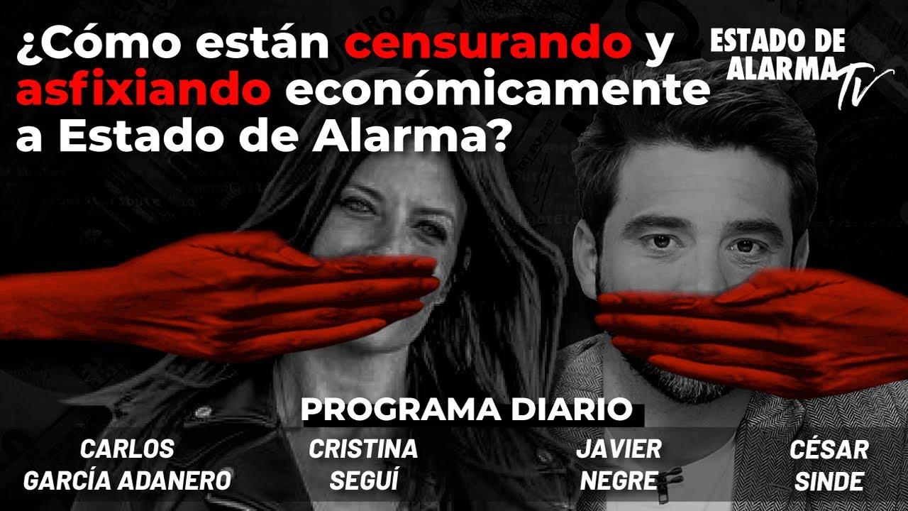 ¿Cómo están censurando y asfixiando económicamente a Estado de Alarma? Negre, Adanero, Sinde, Seguí
