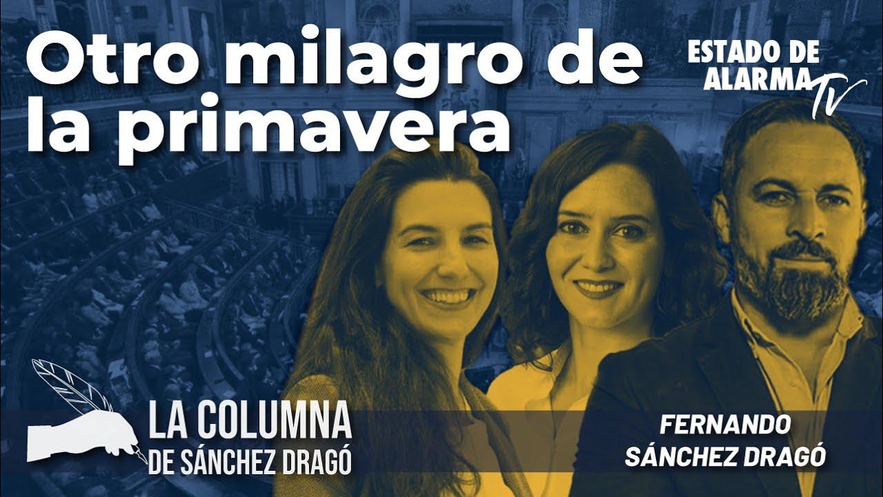 La columna de Sánchez Dragó: Otro milagro de la primavera