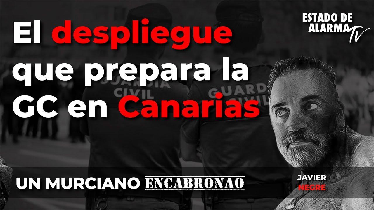 En Directo un Murciano Encabronao: El despliegue que prepara la GC en Canarias, Javier Negre