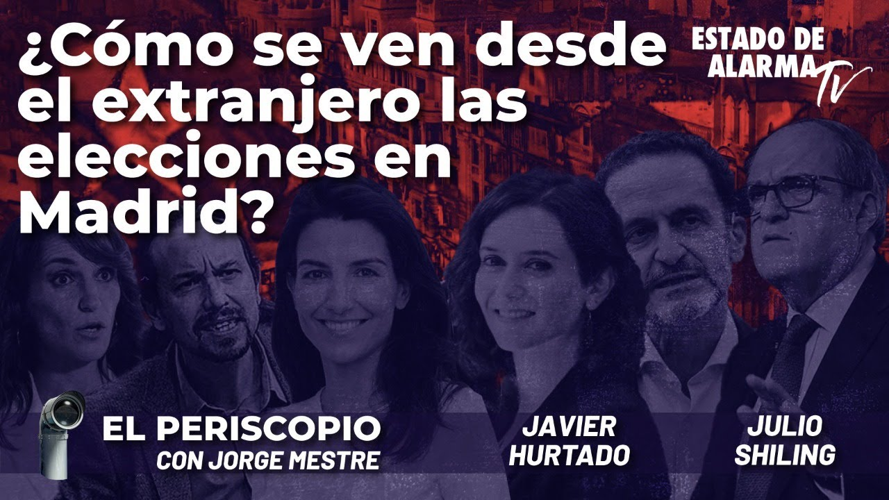 Cómo se ven desde el extranjero las elecciones en Madrid? Directo con Jorge Mestre, Hurtado, Shiling