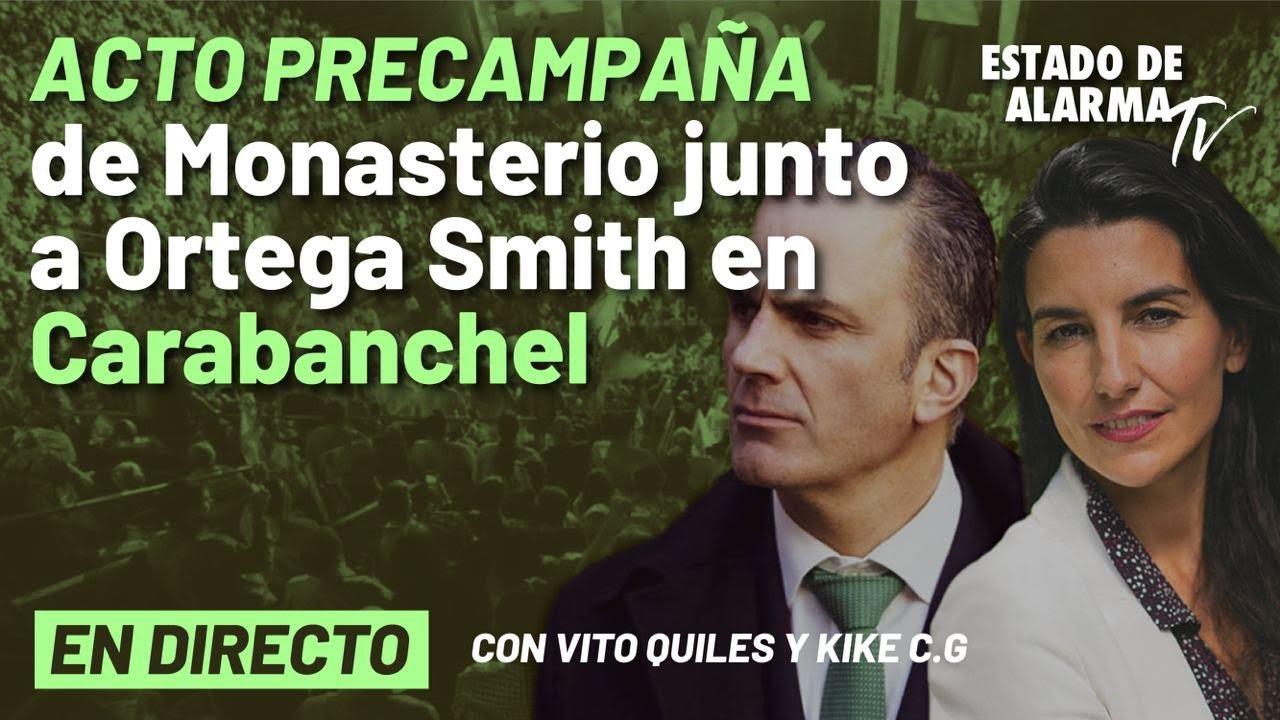 DIRECTO | Acto de precampaña de Vox, con Monasterio y Ortega Smith, en Carabanchel
